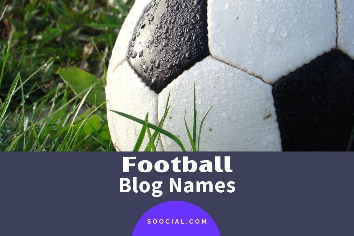 393 Catchy Football Blog Name Ideas - Soocial