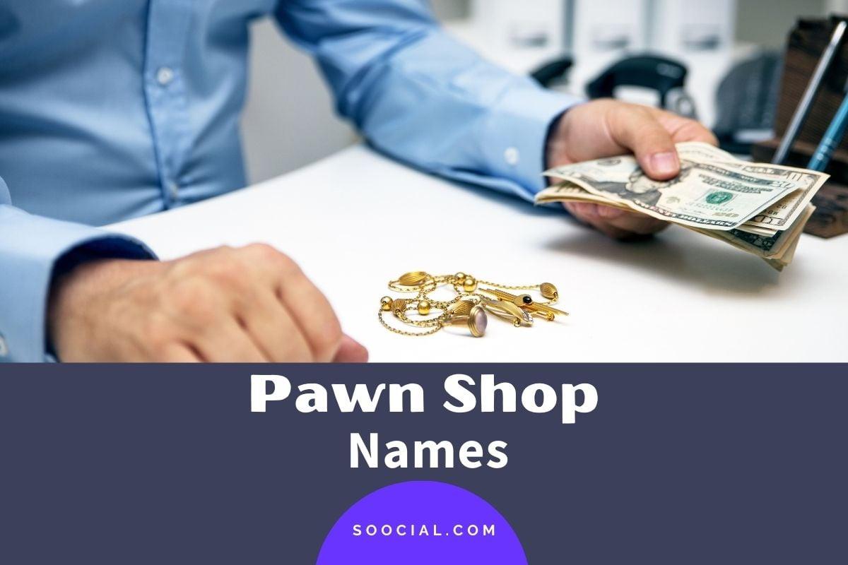 Pawn Shop Names