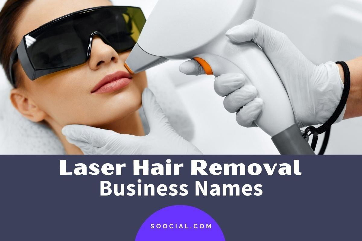 Laser Hair Removal Business Names