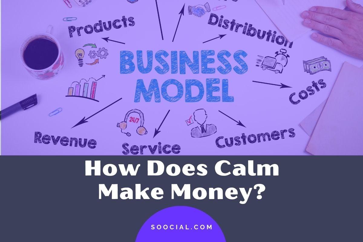 How Does Calm Make Money