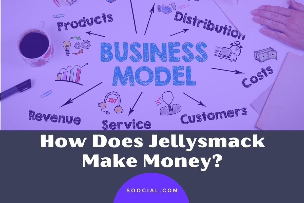 How Does Jellysmack Make Money