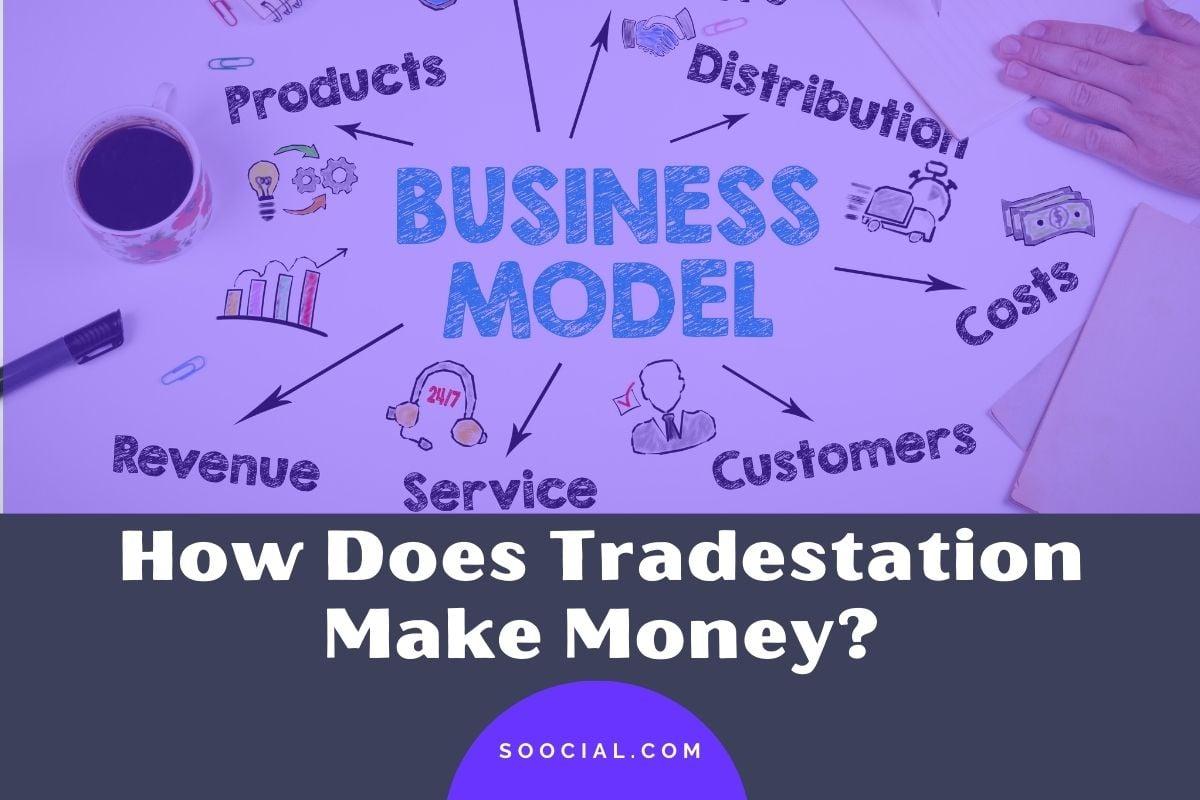 How Does Tradestation Make Money